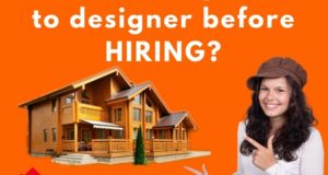 What Questions One Must Ask Before Hiring An Interior Designer?