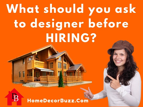 What to ask interior designer before hiring